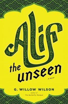 Alif the Unseen by G. Willow Wilson