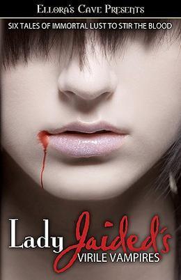 Lady Jaided's Virile Vampires by Dakota Cassidy, Sahara Kelly, Dawn Madigan, Dominique Adair, Samantha Winston, Blair Valentine