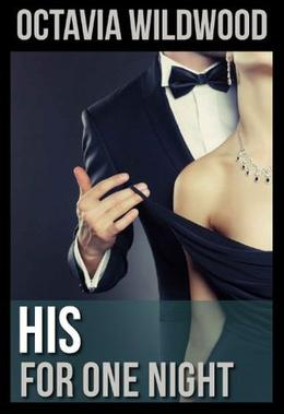 His for One Night by Octavia Wildwood