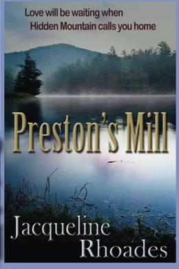 Preston's Mill by Jacqueline Rhoades