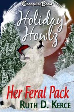 Holiday Howlz: Her Feral Pack (Holiday Howlz) by Ruth D. Kerce