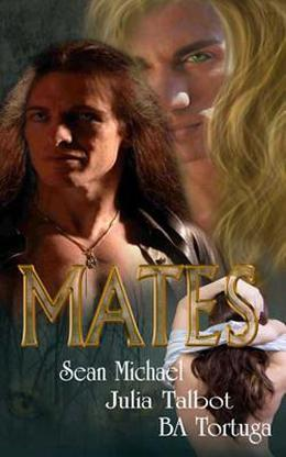 Mates by Sean Michael, Julia Talbot, B.A. Tortuga