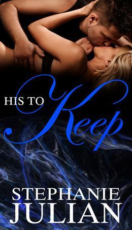 His To Keep by Stephanie Julian