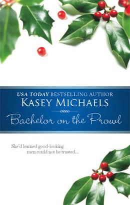 Bachelor on the Prowl by Kasey Michaels