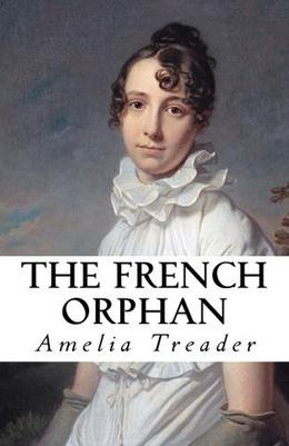 The French Orphan by Amelia G Treader