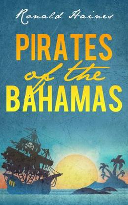 Pirates of The Bahamas by Ronald Haines