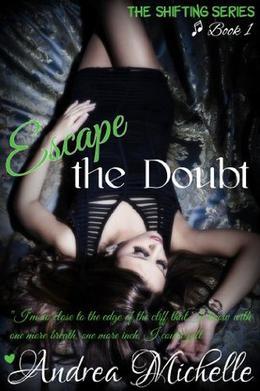 Escape the Doubt by Andrea Michelle