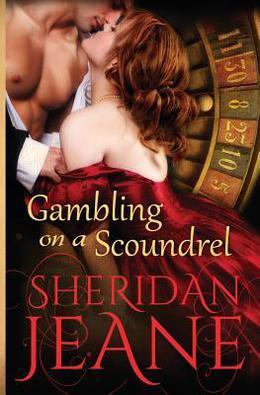 Gambling on a Scoundrel by Sheridan Jeane
