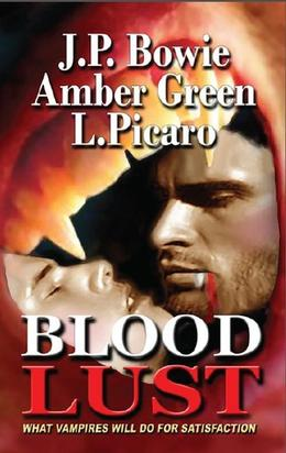 Blood Lust by J.P. Bowie, Amber Green, L. Picaro