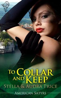 To Collar and Keep by Stella Price, Audra Price