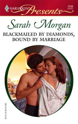 Blackmailed by Diamonds, Bound by Marriage by Sarah Morgan