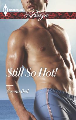 Still So Hot! by Serena Bell