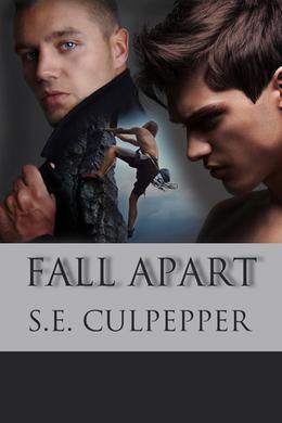 Fall Apart by S.E. Culpepper