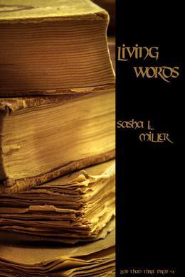 Living Words by Sasha L. Miller