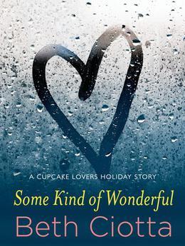 Some Kind of Wonderful: A Holiday Novella by Beth Ciotta