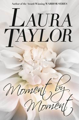 Moment By Moment by Laura Taylor