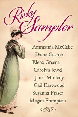 Risky Sampler by Amanda McCabe, Diane Gaston, Elena Greene, Carolyn Jewel, Janet Mullany, Gail Eastwood, Susanna Fraser, Megan Frampton