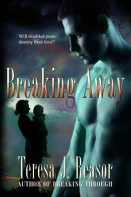 Breaking Away by Teresa J. Reasor