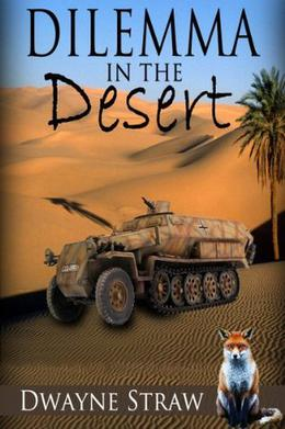 Dilemma in the Desert  (Dane Shaw Adventures) by Dwayne Straw