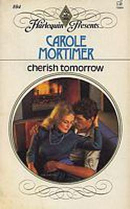 Cherish Tomorrow by Carole Mortimer