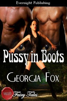 Pussy in Boots (Naughty Fairy Tales) by Georgia Fox
