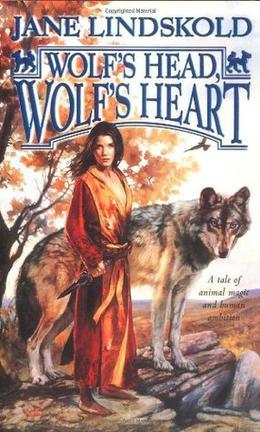 Wolf's Head, Wolf's Heart by Jane Lindskold
