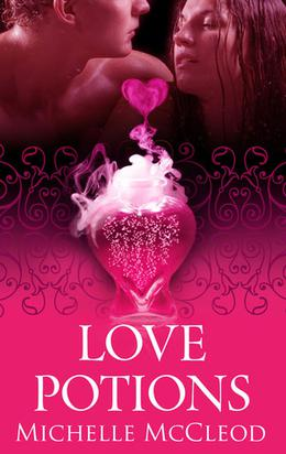 Love Potions by Michelle McCleod