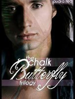 Chalk Butterfly: The Complete Trilogy by Audra Red