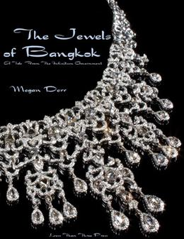 The Jewels of Bangkok (The Infinitum Government) by Megan Derr