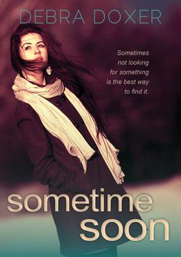 Sometime Soon by Debra Doxer