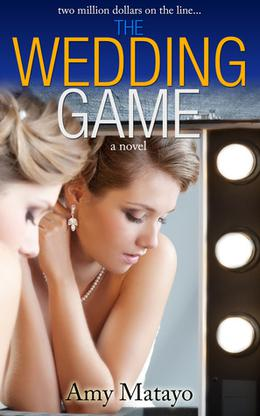 The Wedding Game by Amy Matayo