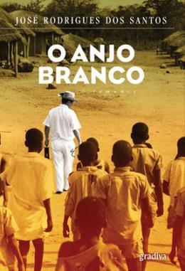 O Anjo Branco by José Rodrigues dos Santos