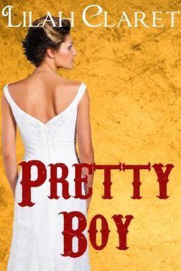 Pretty Boy by Lilah Claret