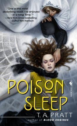 Poison Sleep by T.A. Pratt, Tim Pratt