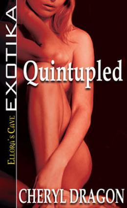 Quintupled by Cheryl Dragon