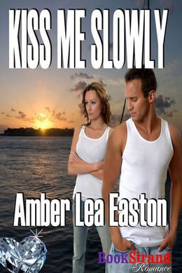 Kiss Me Slowly by Amber Lea Easton