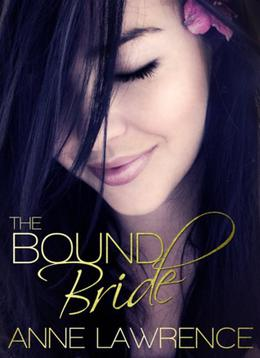 The Bound Bride by Anne Lawrence