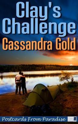 Clay's Challenge (Postcards from Paradise) by Cassandra Gold