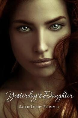 Yesterday's Daughter by Sallie Lundy-Frommer