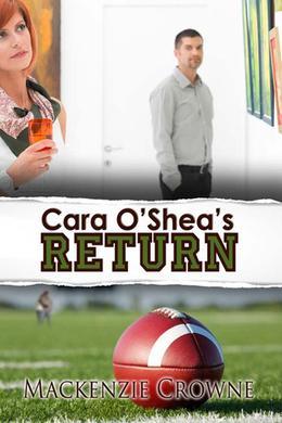 Cara O'Shea's Return  (Small Town New England) by Mackenzie Crowne