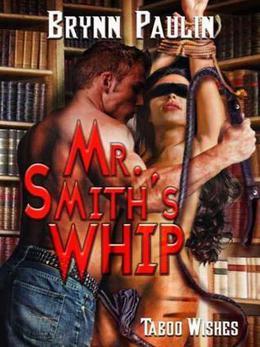 Mr. Smith's Whip by Brynn Paulin