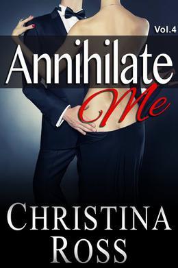 Annihilate Me Vol. 4 by Christina Ross