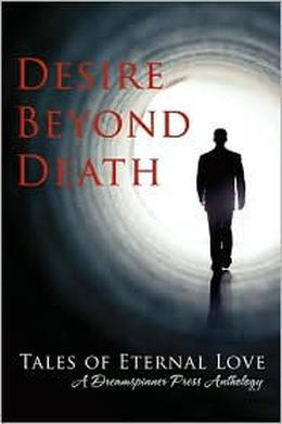 Desire Beyond Death: Tales of Eternal Love by Connie Bailey, Chrissy Munder, Abigail Roux, Isabelle Rowan, Madeleine Urban
