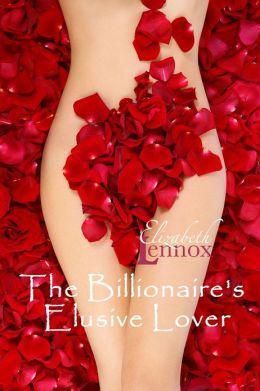 The Billionaire's Elusive Lover by Elizabeth Lennox