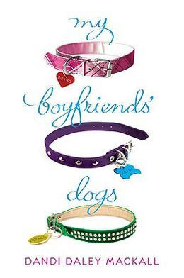 My Boyfriends' Dogs by Dandi Daley Mackall