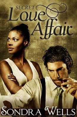 Secret Love Affair by Sondra Wells