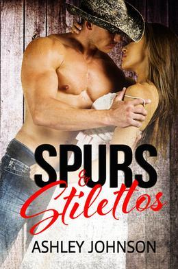 Spurs & Stilettos by Ashley Johnson