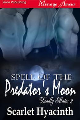 Spell of the Predator's Moon by Scarlet Hyacinth