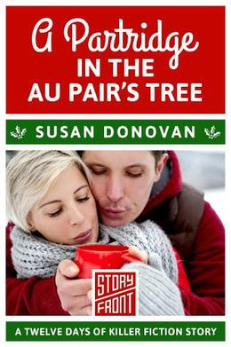 A Partridge in the Au Pair's Tree: 12 Days of Christmas series by Susan Donovan