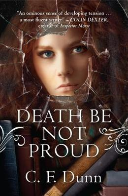 Death Be Not Proud by C.F. Dunn